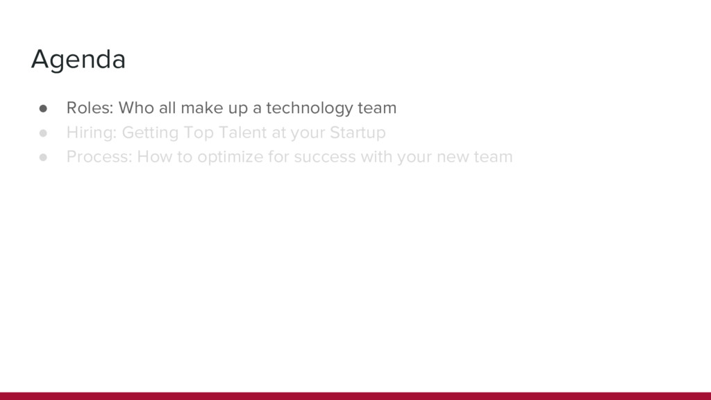 ● Roles: Who all make up a technology team ● Hi...