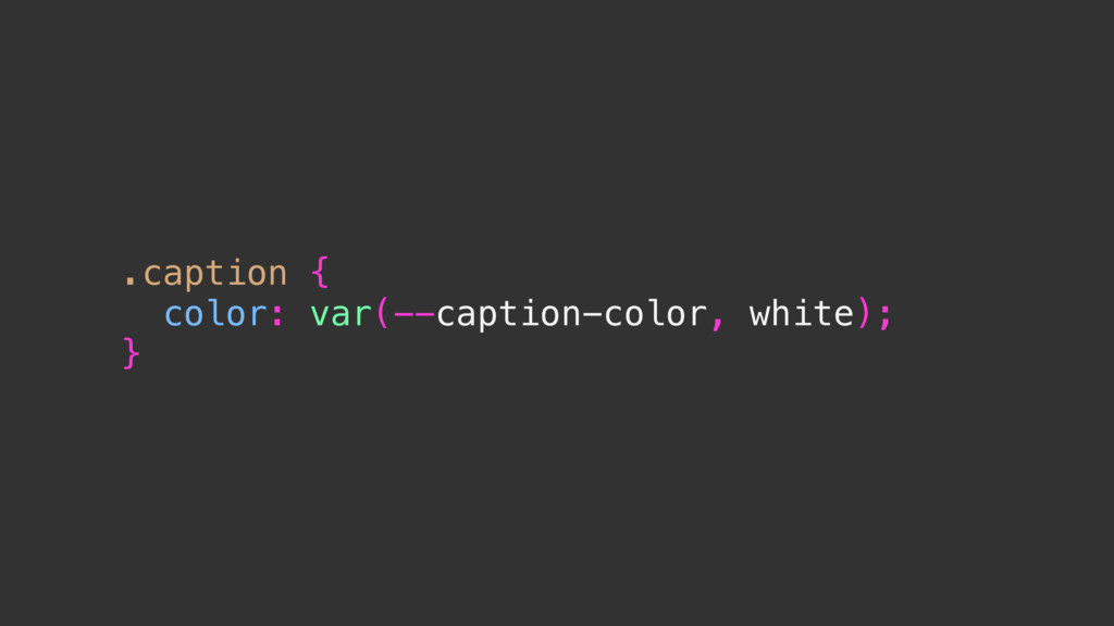 .caption { color: var(--caption-color, white); }