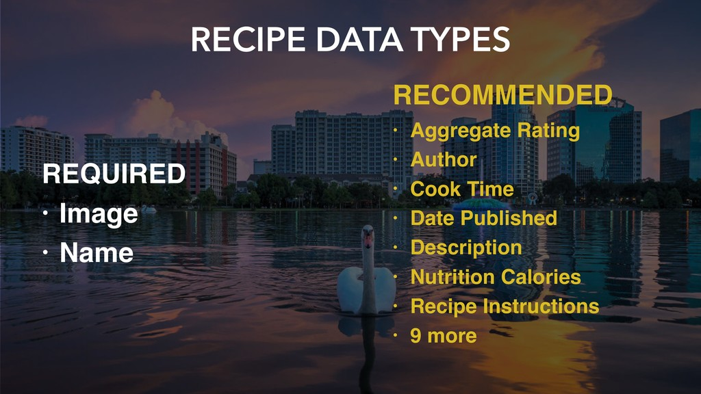 RECIPE DATA TYPES REQUIRED • Image • Name RECOM...