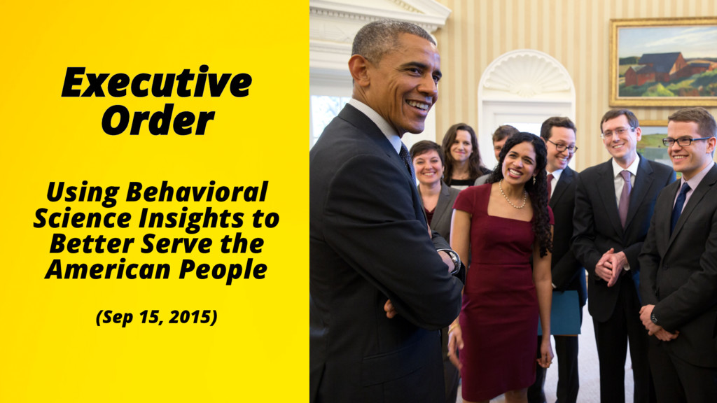 Executive Order Using Behavioral Science Insigh...