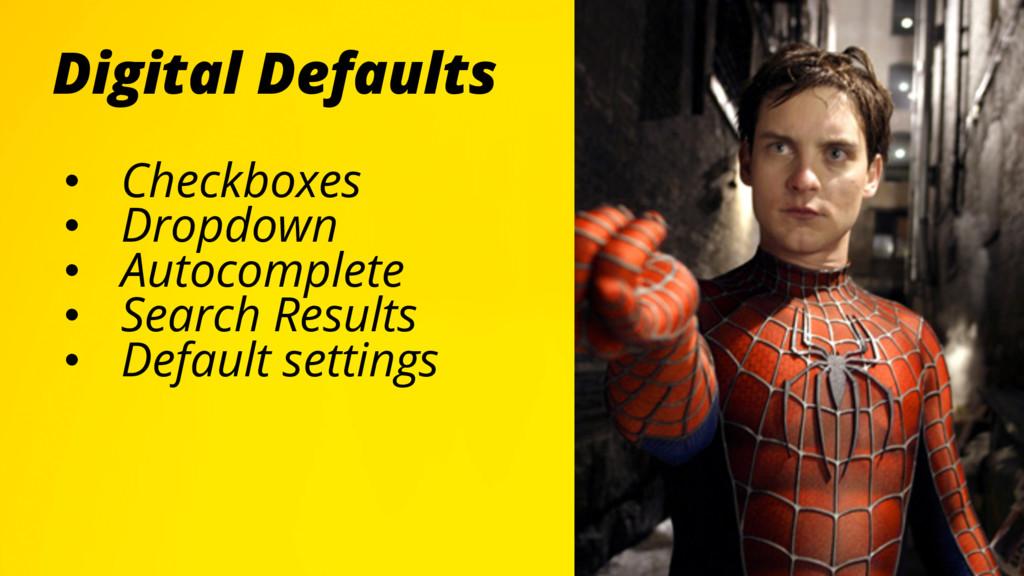 Digital Defaults • Checkboxes • Dropdown • A...