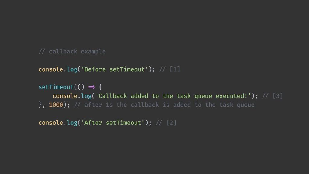 !// callback example  console.log('Before set...
