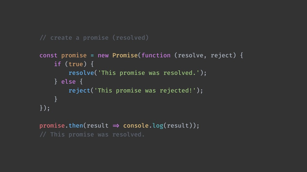 !// create a promise (resolved) const promise =...