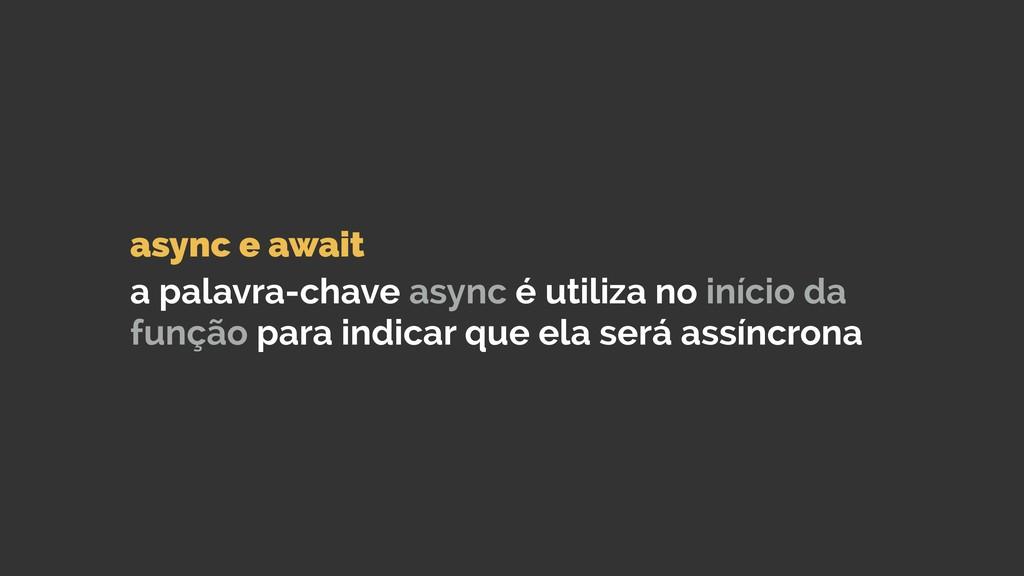 async e await  a palavra-chave async é utiliz...