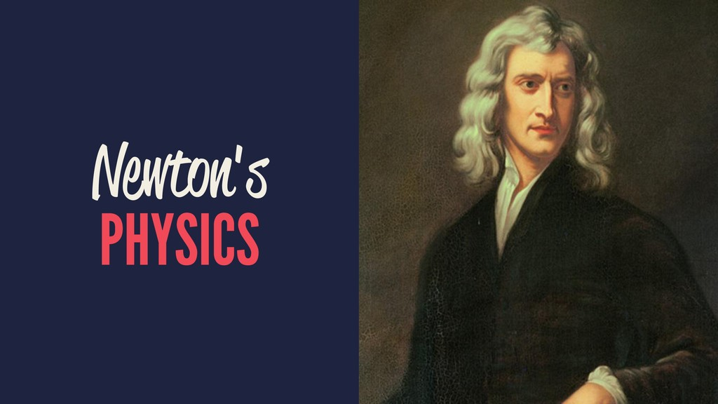 Newton's PHYSICS