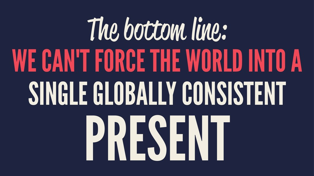 The bottom line: WE CAN'T FORCE THE WORLD INTO ...