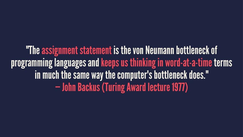 """""""The assignment statement is the von Neumann bo..."""