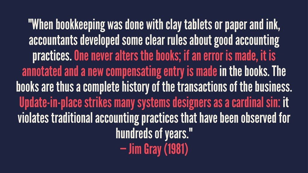 """""""When bookkeeping was done with clay tablets or..."""