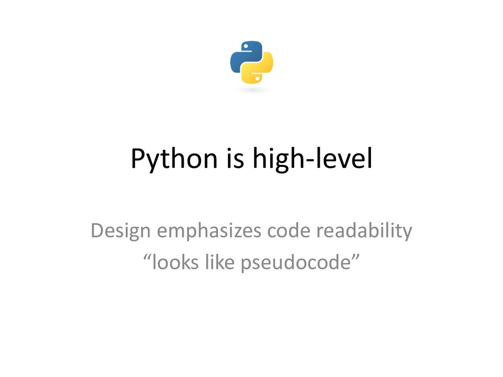 Python is high-level Design emphasizes code rea...