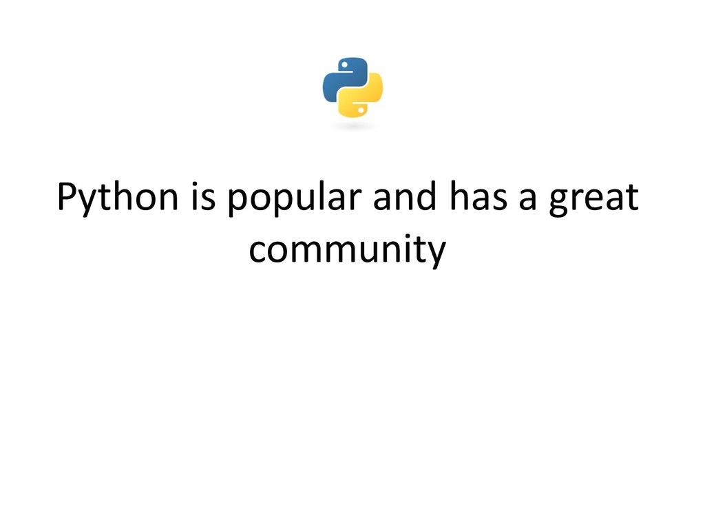 Python is popular and has a great community