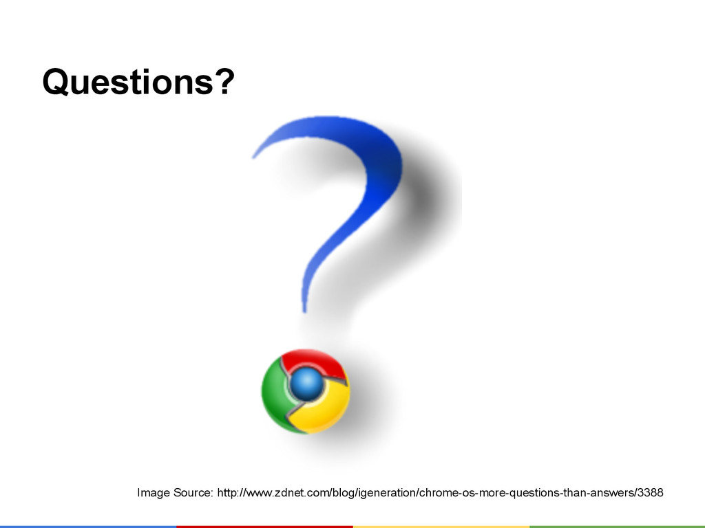 Questions? Image Source: http://www.zdnet.com/b...