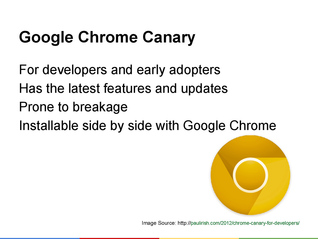 Google Chrome Canary For developers and early a...