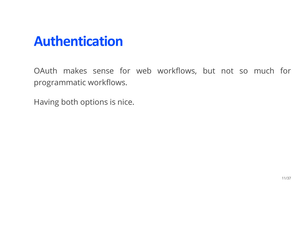 Authentication OAuth makes sense for web workfl...