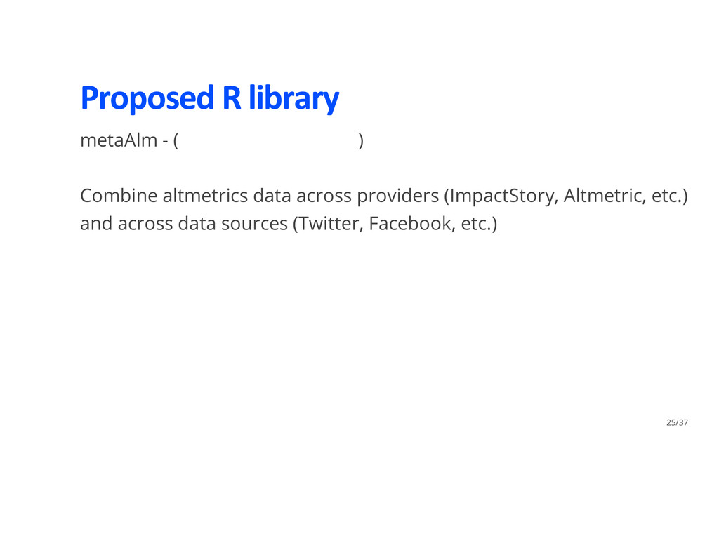 Proposed R library metaAlm - ( ) Combine altmet...