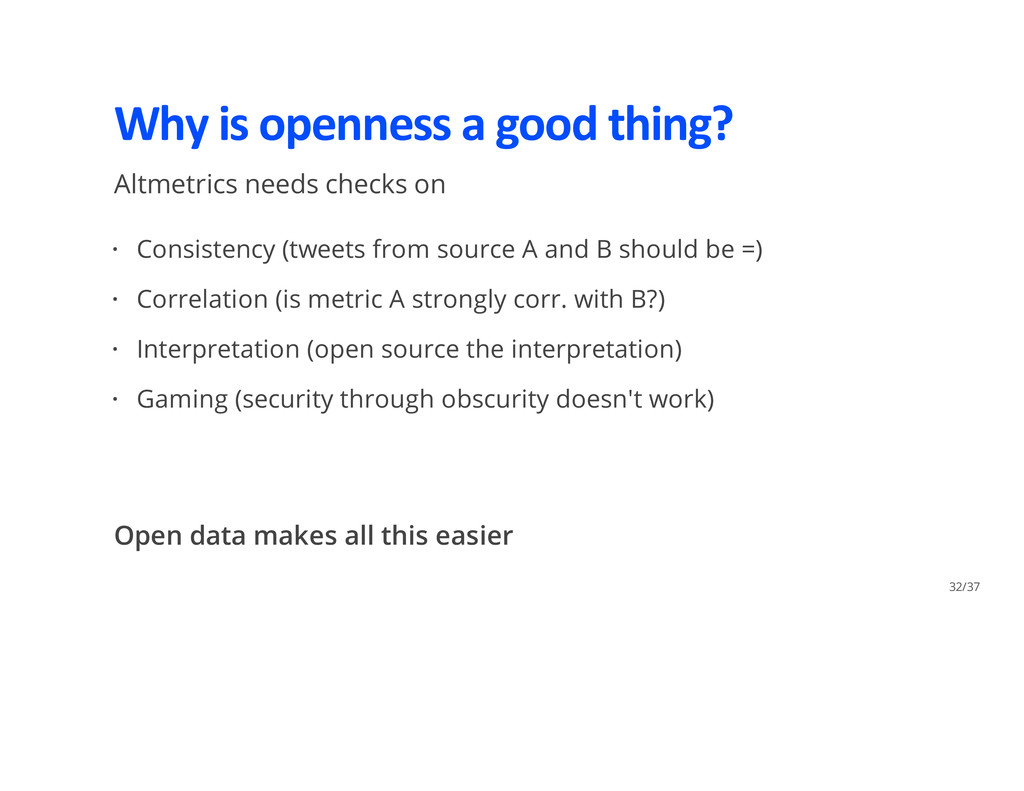 Why is openness a good thing? Altmetrics needs ...