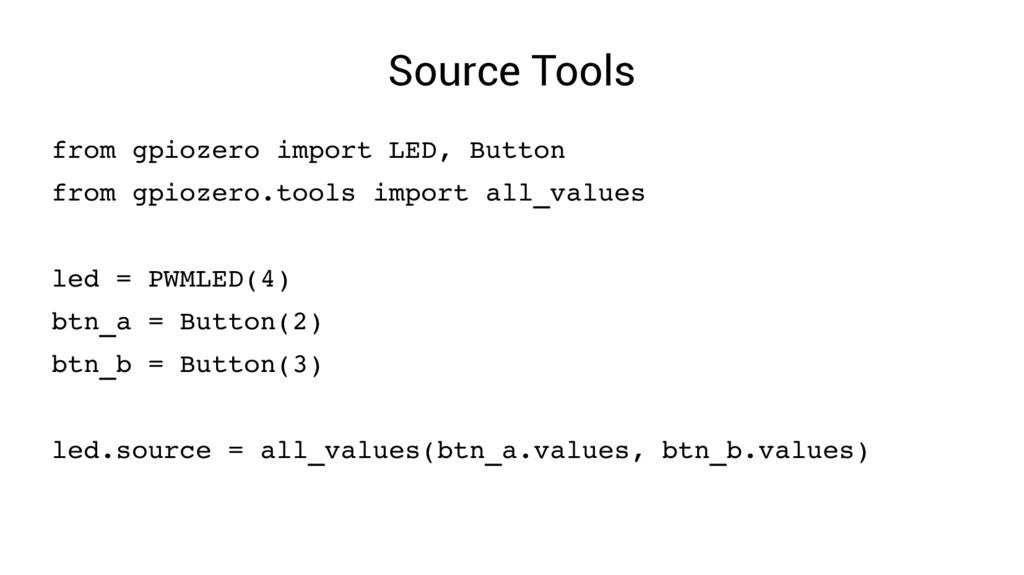 Source Tools from gpiozero import LED, Button f...