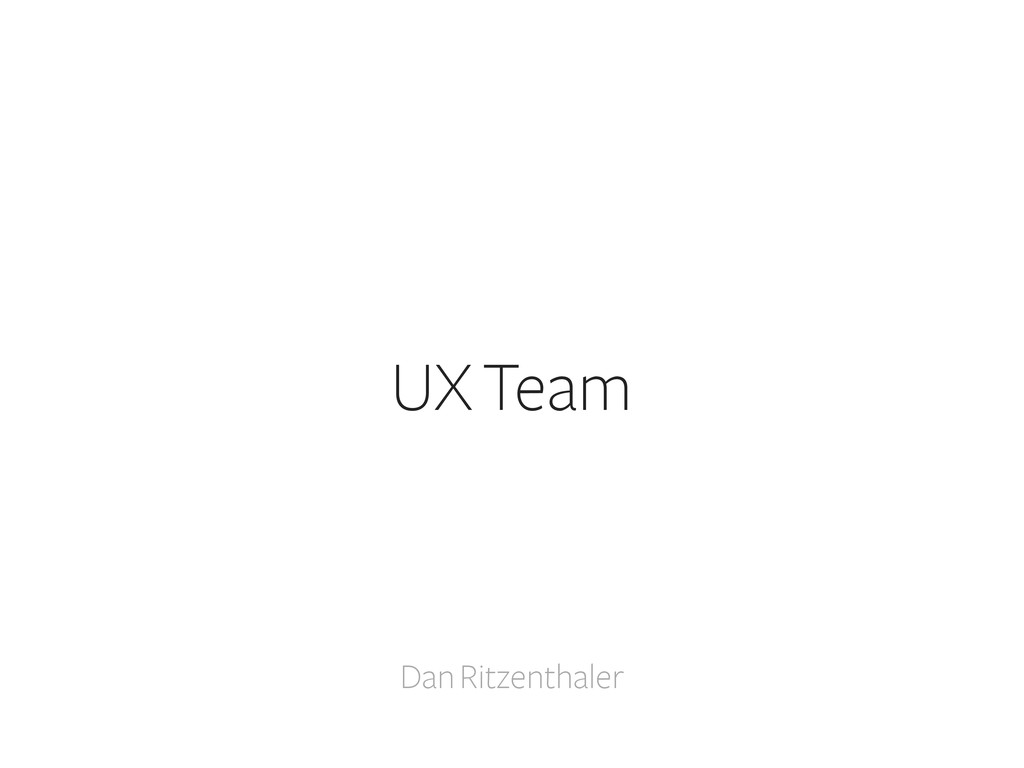 Dan Ritzenthaler UX Team