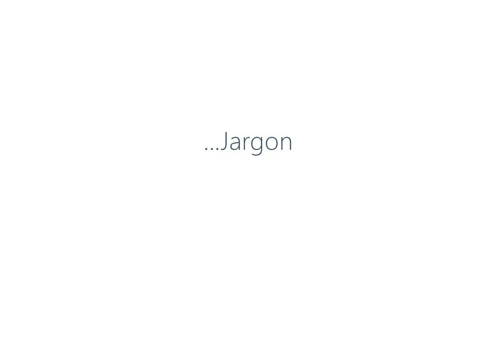 …Jargon