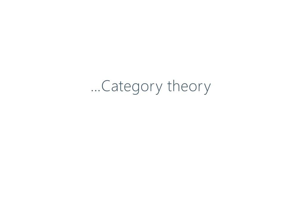 …Category theory
