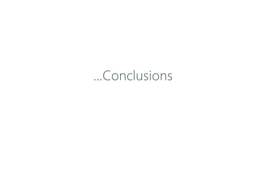 …Conclusions