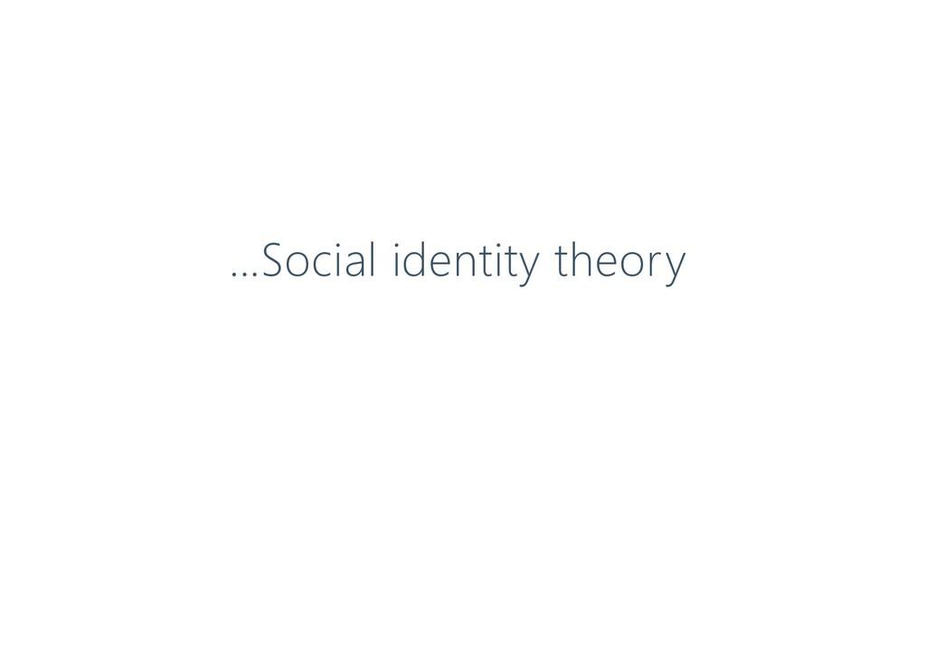 …Social identity theory