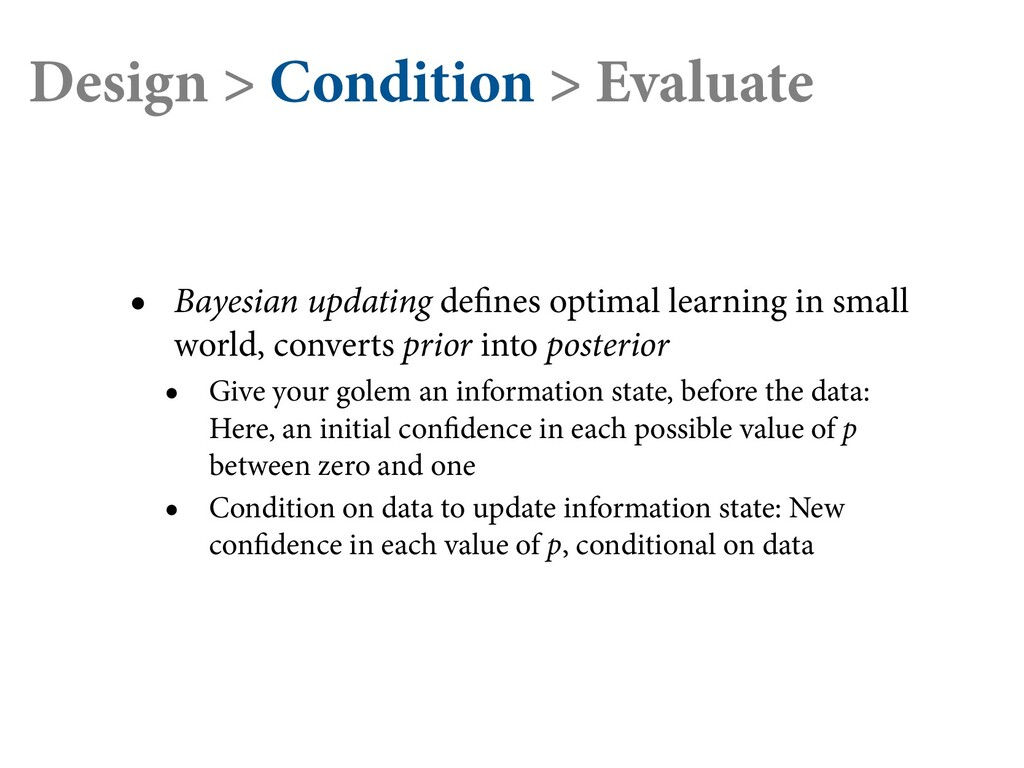 Design > Condition > Evaluate • Bayesian updati...