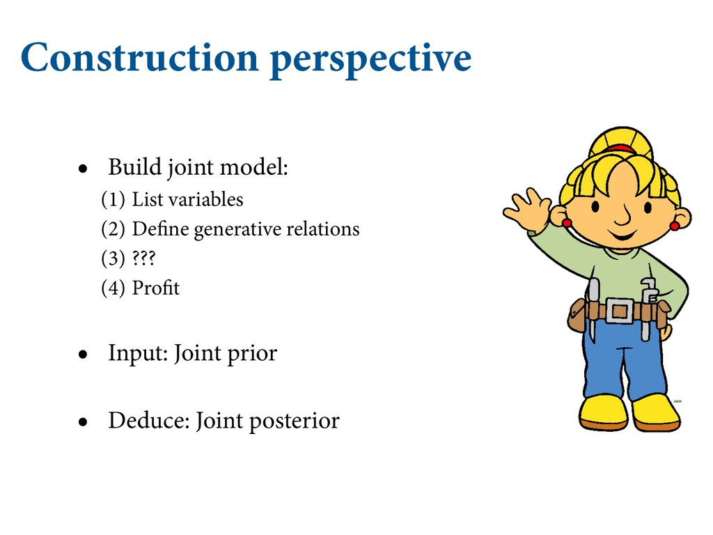 Construction perspective • Build joint model: (...