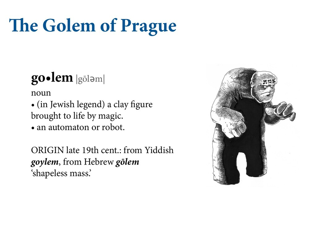 The Golem of Prague go•lem |gōlǝm| noun • (in J...