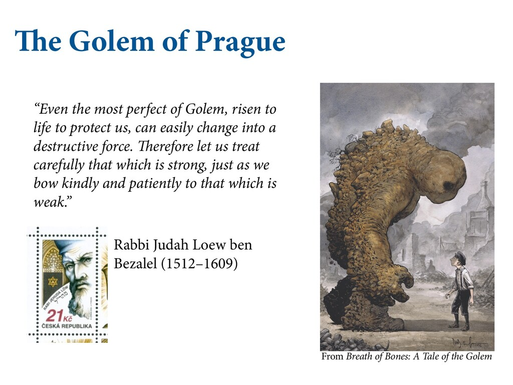 "The Golem of Prague ""Even the most perfect of G..."