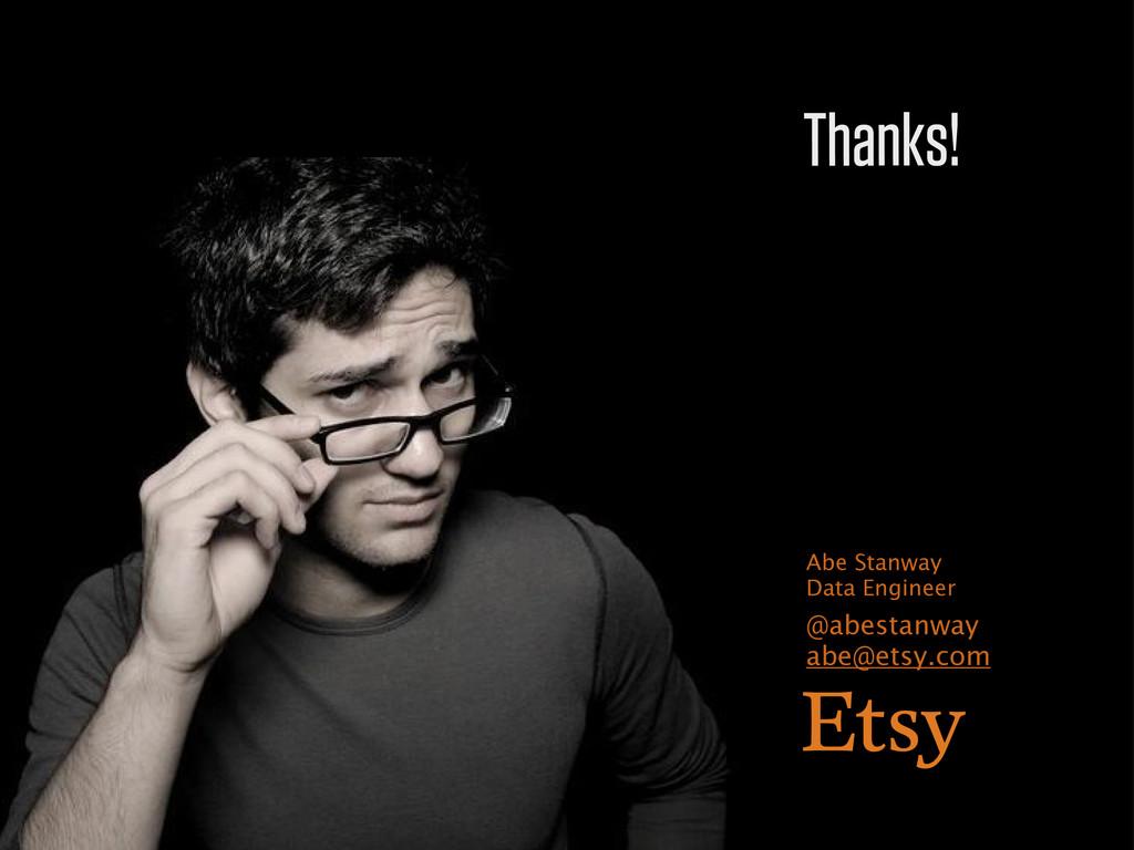 @abestanway abe@etsy.com Abe Stanway Data Engin...