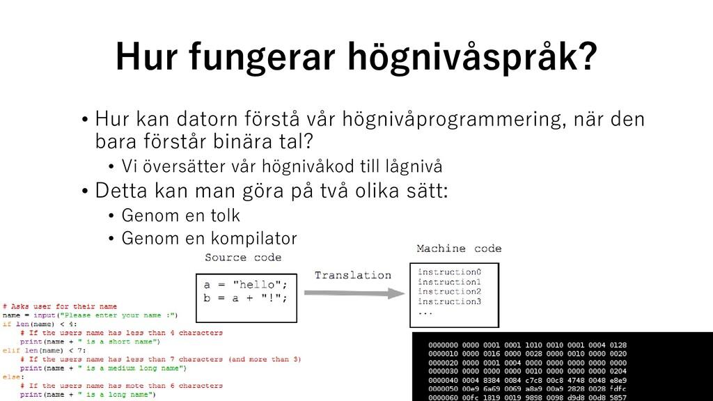 Hur fungerar högnivåspråk? • Hur kan datorn för...