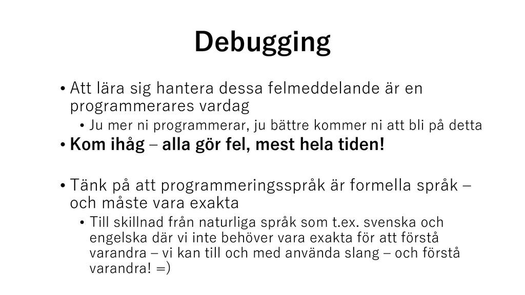 Debugging • Att lära sig hantera dessa felmedde...