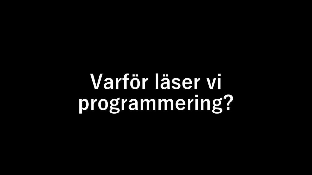 Varför läser vi programmering?