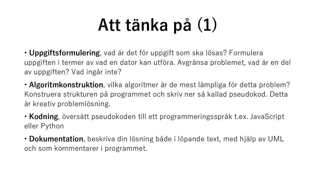 Att tänka på (1) • Uppgiftsformulering, vad är ...