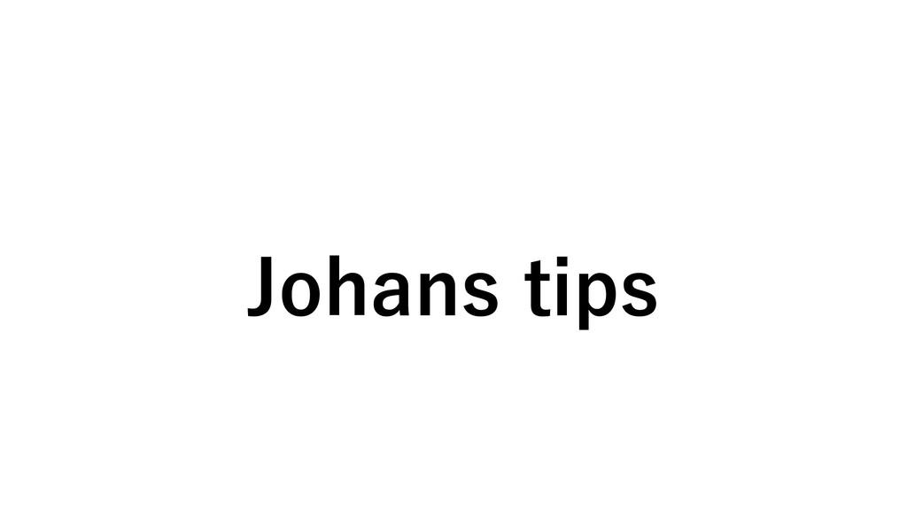 Johans tips