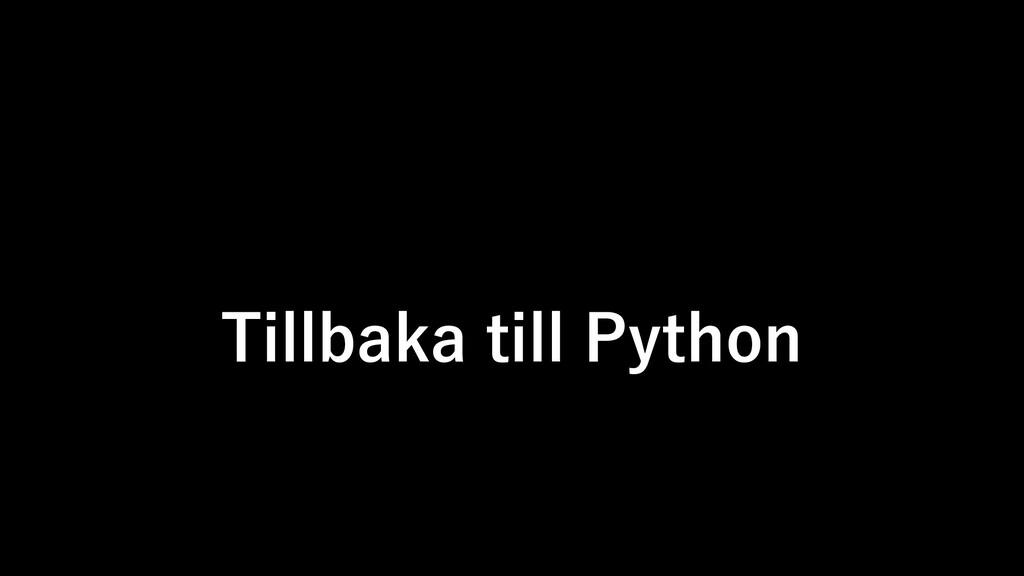 Tillbaka till Python