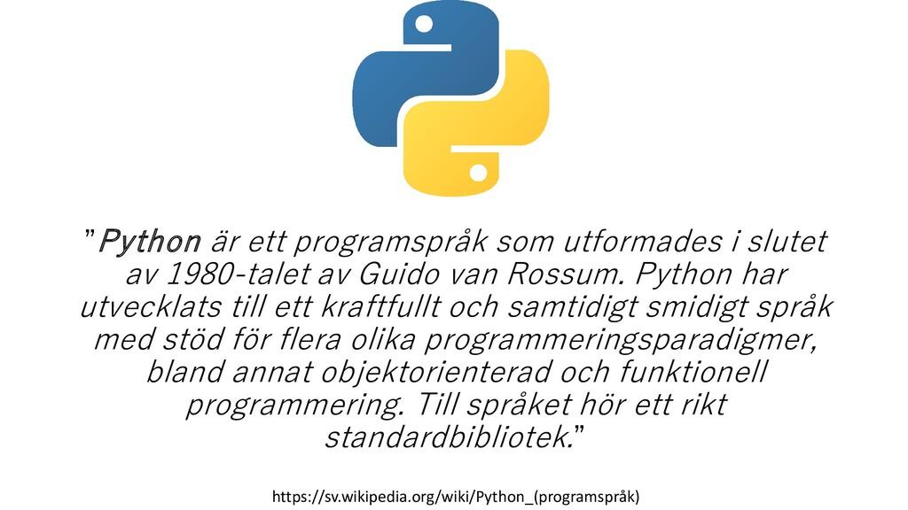 """""""Python är ett programspråk som utformades i sl..."""