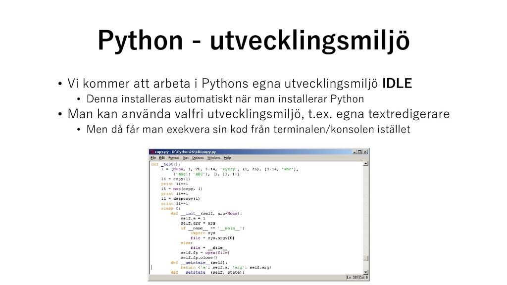 Python - utvecklingsmiljö • Vi kommer att arbet...