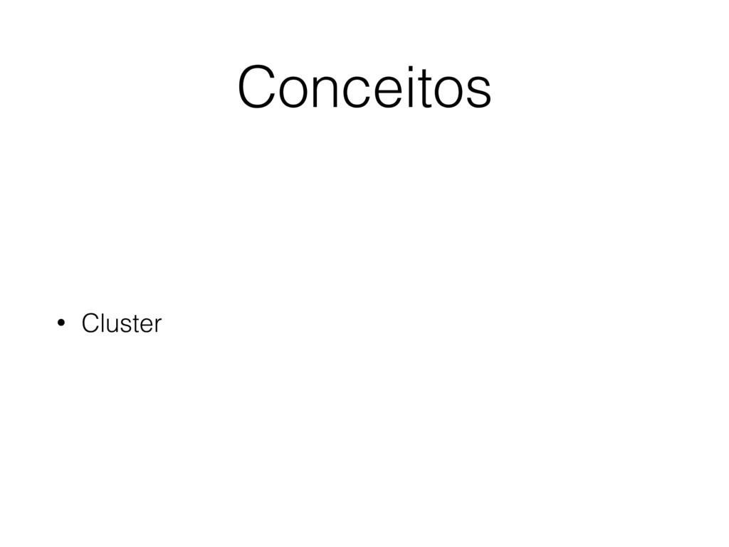 Conceitos • Cluster
