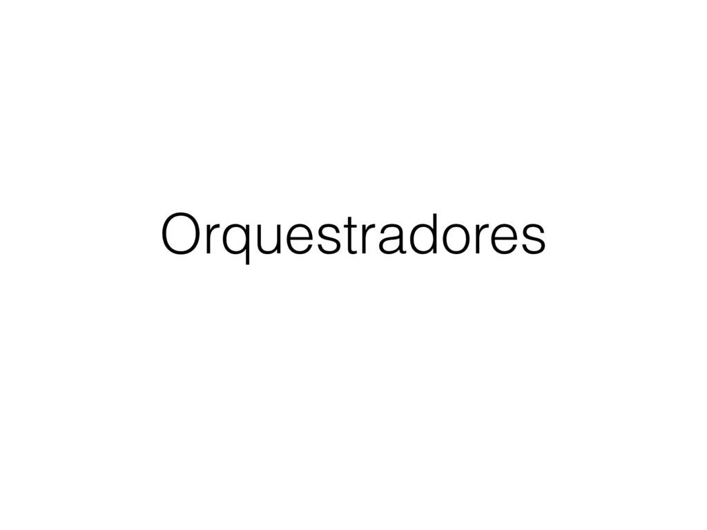 Orquestradores