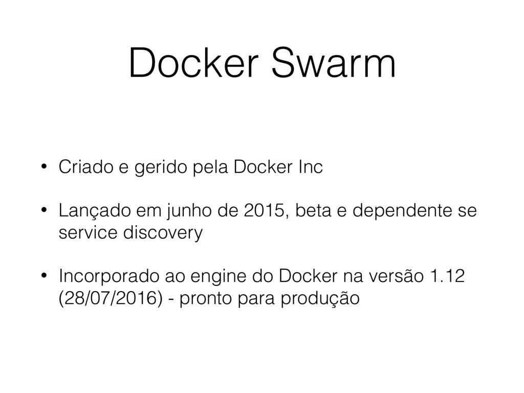 Docker Swarm • Criado e gerido pela Docker Inc ...