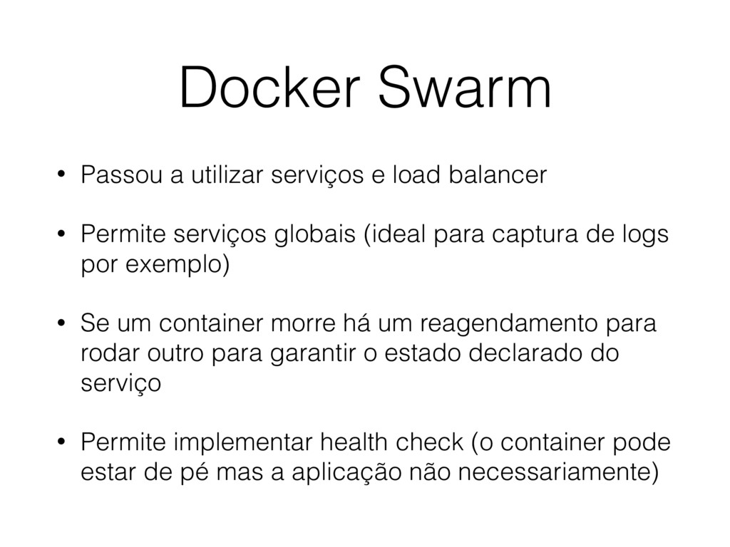 Docker Swarm • Passou a utilizar serviços e loa...