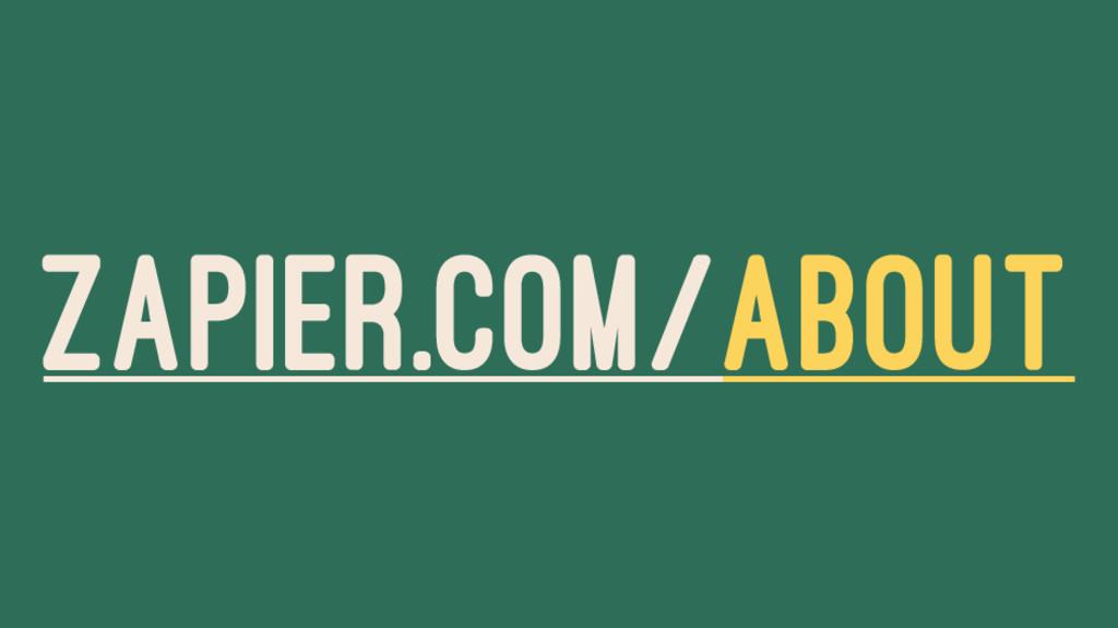 ZAPIER.COM/ABOUT