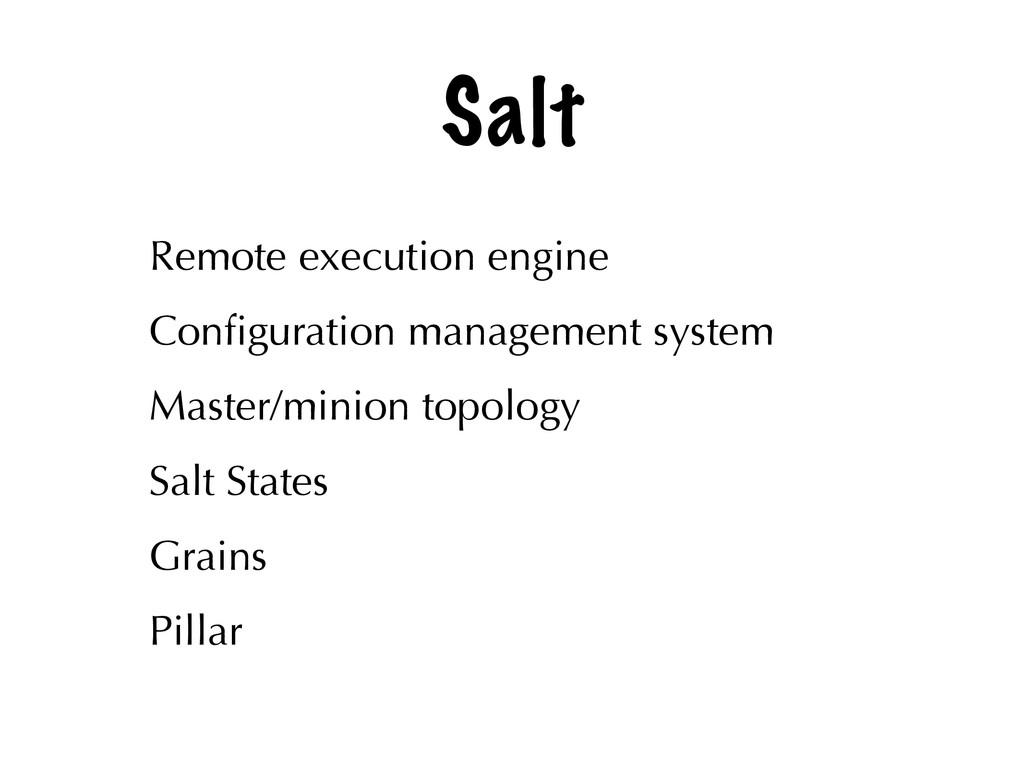 Salt Remote execution engine Configuration manag...