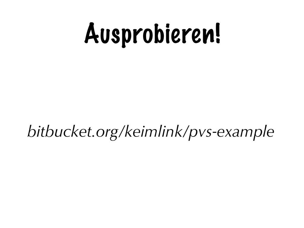 Ausprobieren! bitbucket.org/keimlink/pvs-example