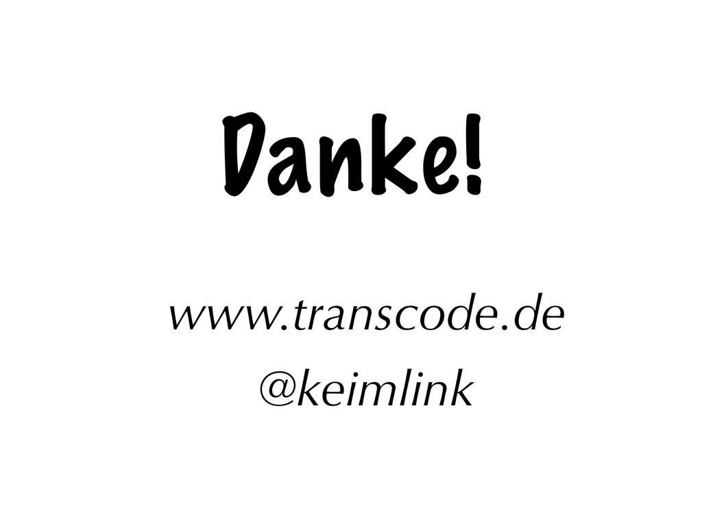 Danke! ! www.transcode.de @keimlink