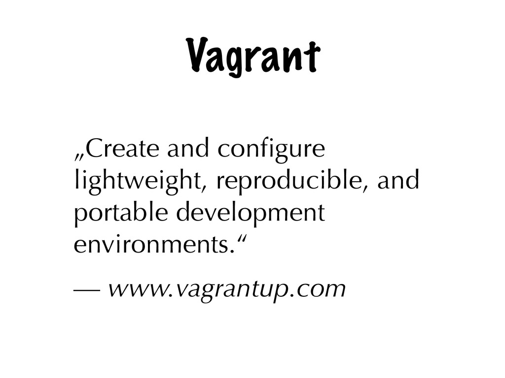 """Vagrant """"Create and configure lightweight, repro..."""
