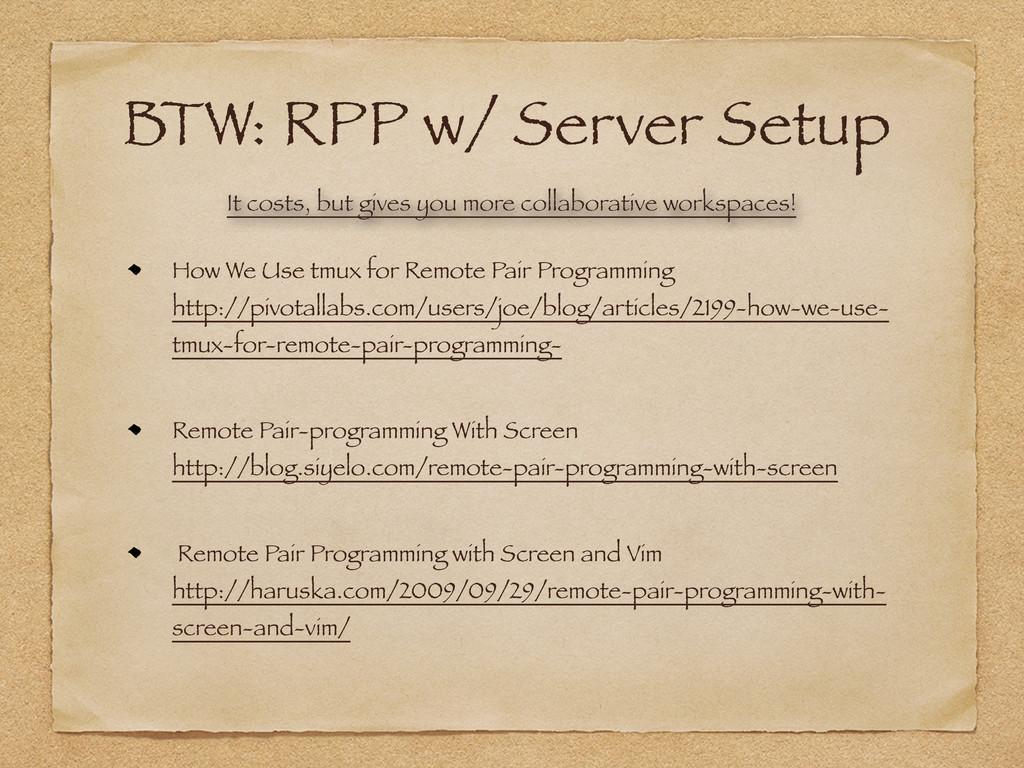 BTW: RPP w/ Server Setup How We Use tmux for Re...