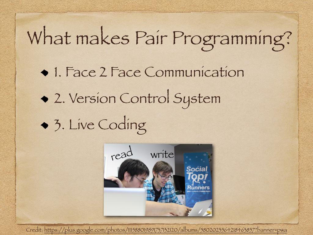 1. Face 2 Face Communication 2. Version Control...