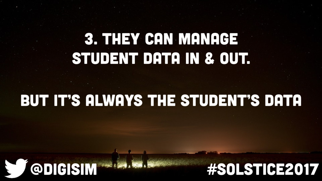 3. They can manage student data in & OUT. @digi...
